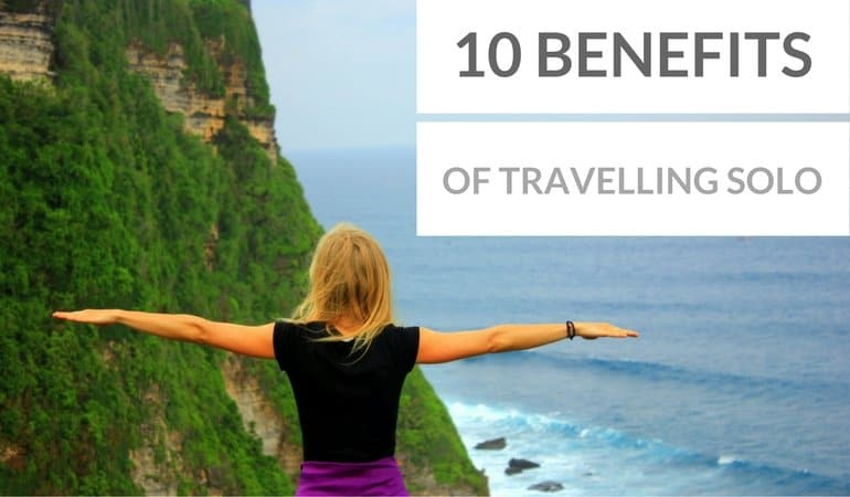10 Benefits Of Travelling Solo At Least Once A Year