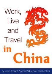 Work, Live and Travel in China written by Sarah Bennett, Agness Walewinder and Cez Krol