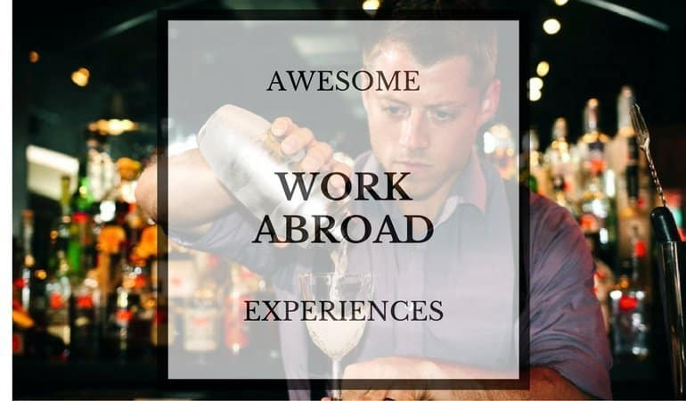 Awesome Work Abroad Experiences from Around the World