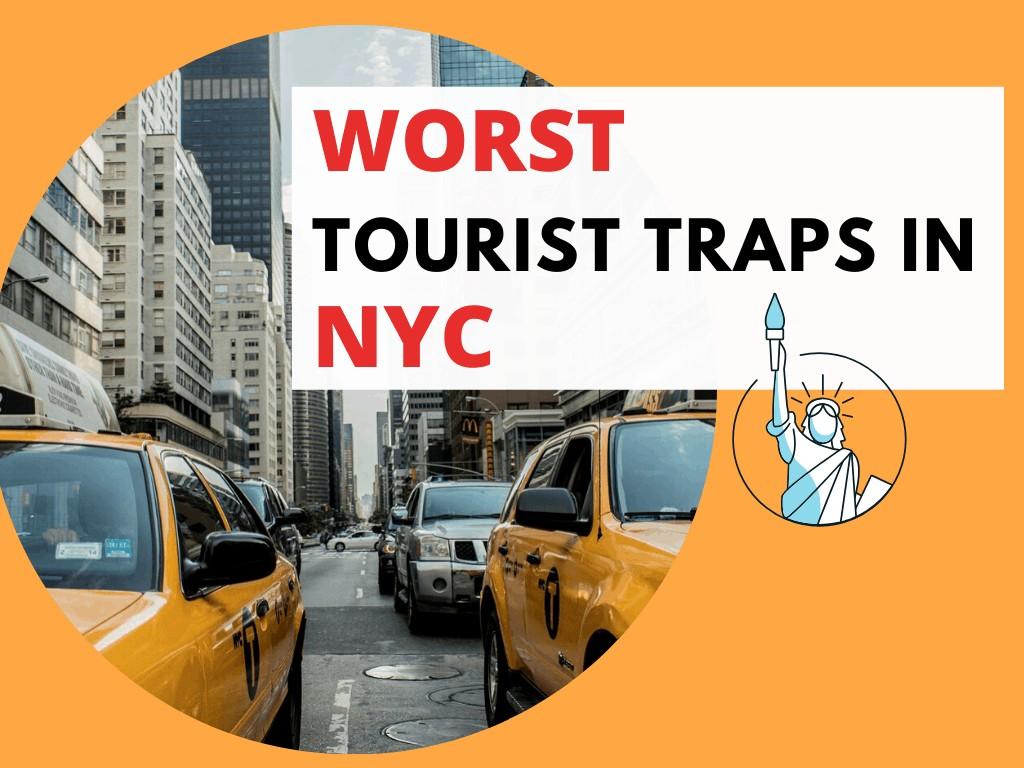 Worst Tourist Traps in NYC