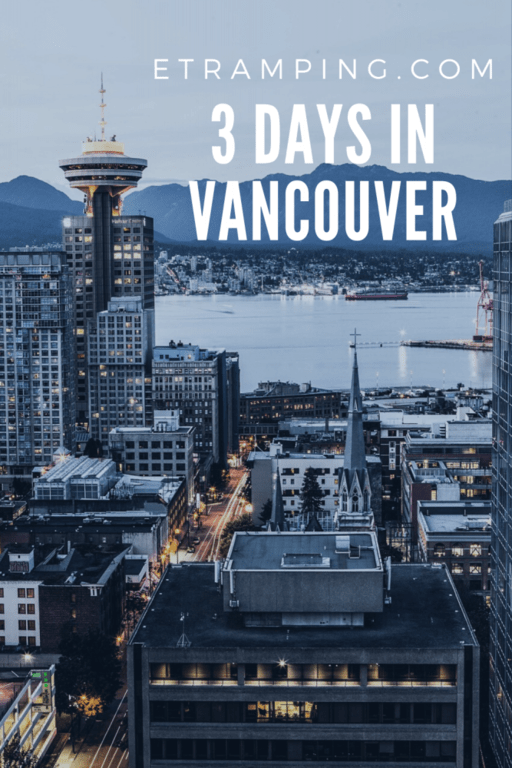3 Days In Vancouver Pinterest